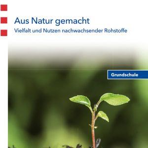 Schüler-Broschüre: Aus Natur gemacht